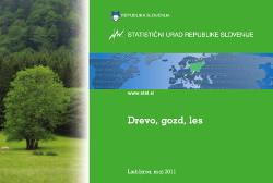Drevo, gozd, les - slovenski gozdovi in gozdarstvo skozi oči statistike